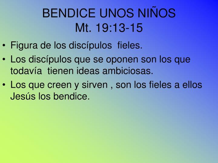 BENDICE UNOS NIÑOS
