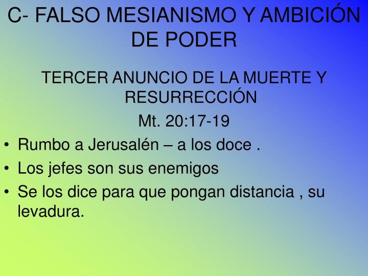 C- FALSO MESIANISMO Y AMBICIÓN DE PODER