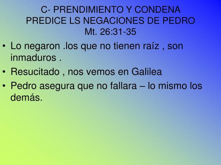 C- PRENDIMIENTO Y CONDENA