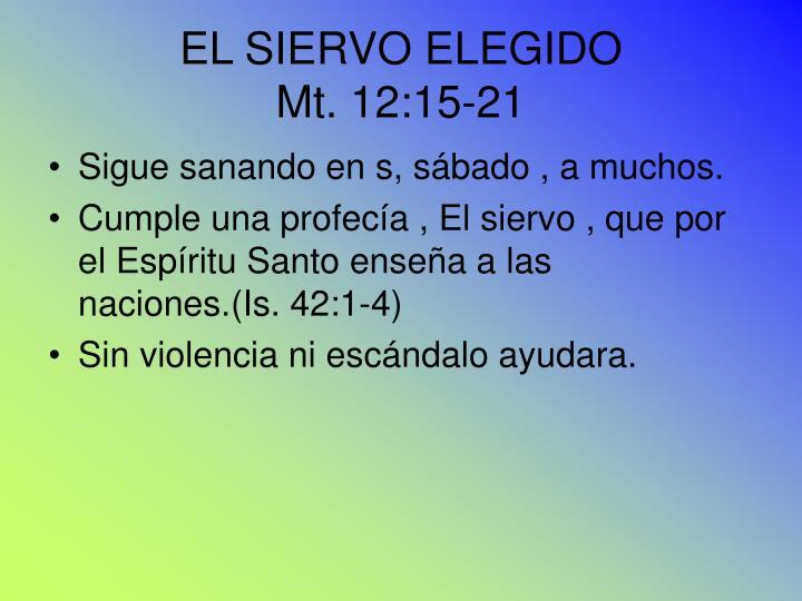 EL SIERVO ELEGIDO