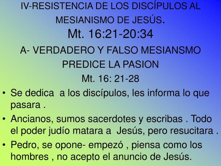 IV-RESISTENCIA DE LOS DISCÍPULOS AL MESIANISMO DE JESÚS