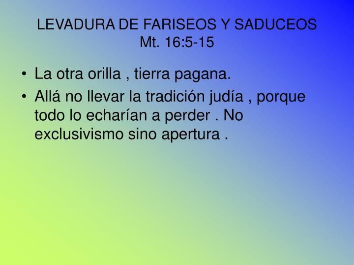 LEVADURA DE FARISEOS Y SADUCEOS