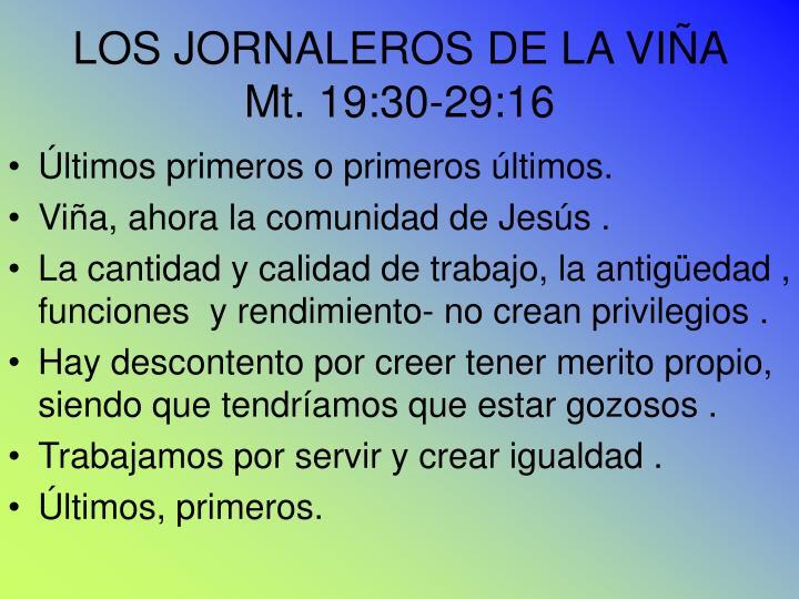 LOS JORNALEROS DE LA VIÑA Mt. 19:30-29:16