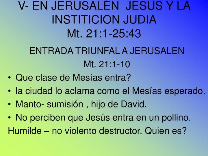 V- EN JERUSALÉN  JESUS Y LA INSTITICION JUDIA
