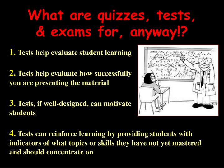 What are quizzes, tests,