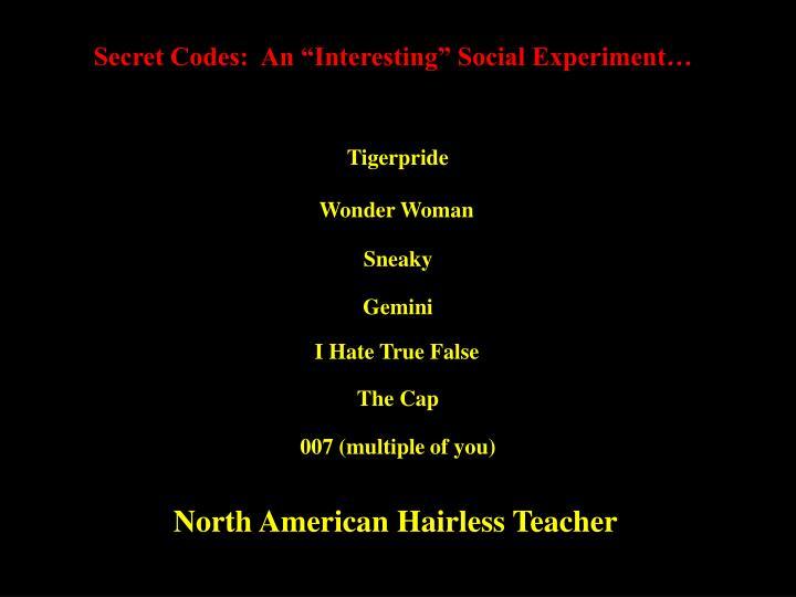 """Secret Codes:  An """"Interesting"""" Social Experiment…"""