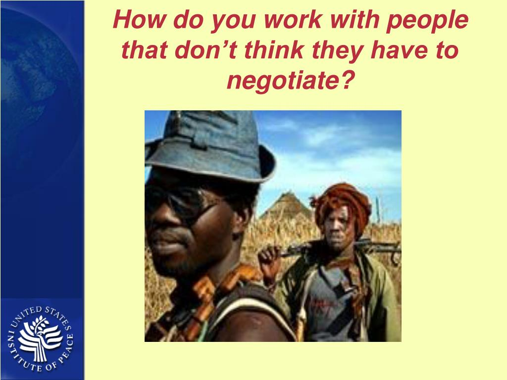 How do you work with people that don't think they have to negotiate?