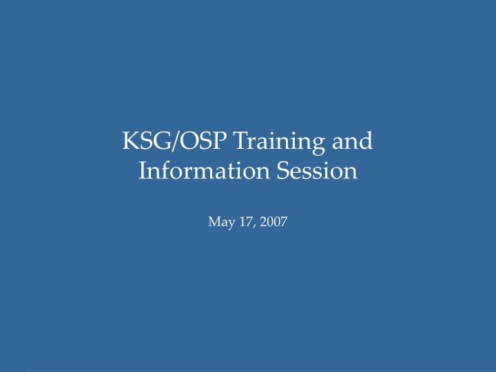 Ksg osp training and information session