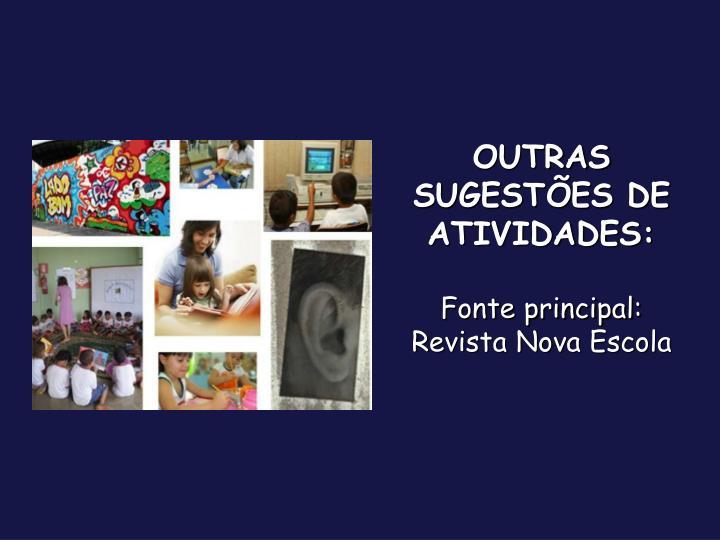 OUTRAS SUGESTÕES DE ATIVIDADES: