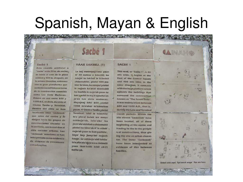 Spanish, Mayan & English