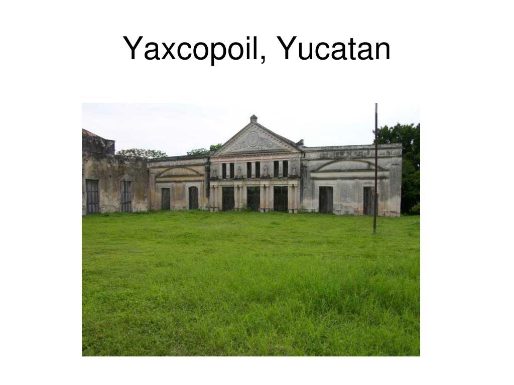 Yaxcopoil, Yucatan