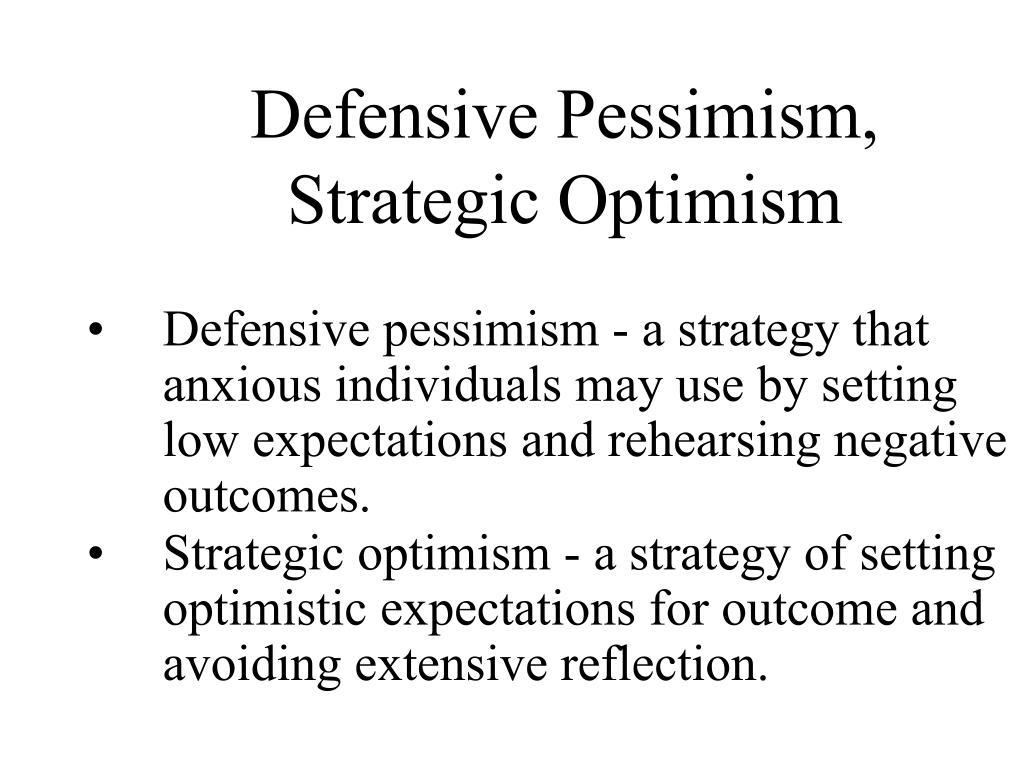 Defensive Pessimism, Strategic Optimism