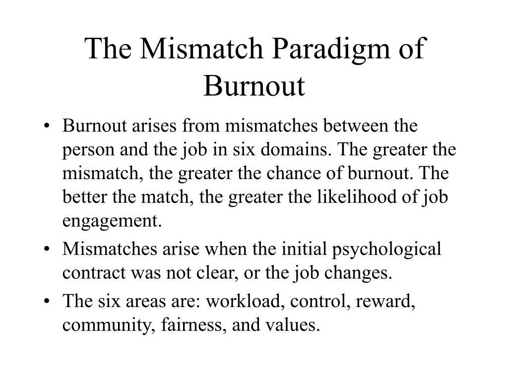 The Mismatch Paradigm of Burnout