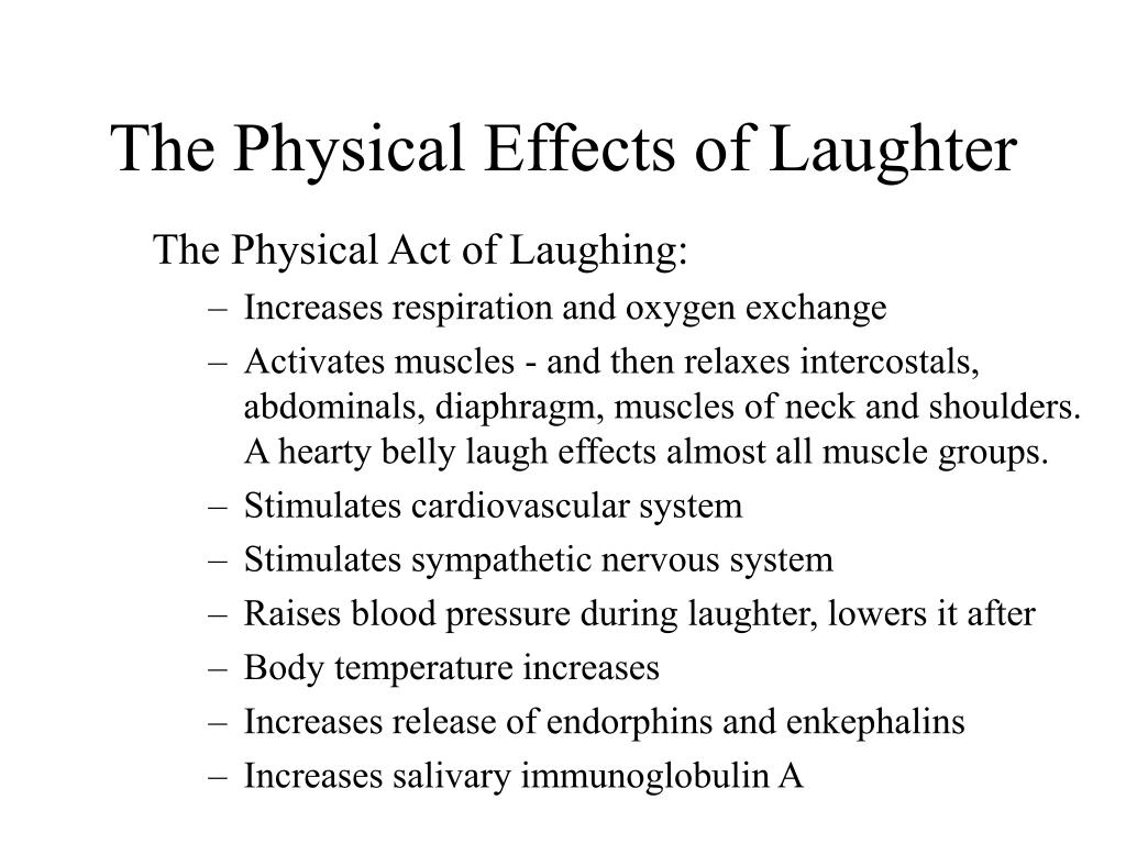 The Physical Effects of Laughter