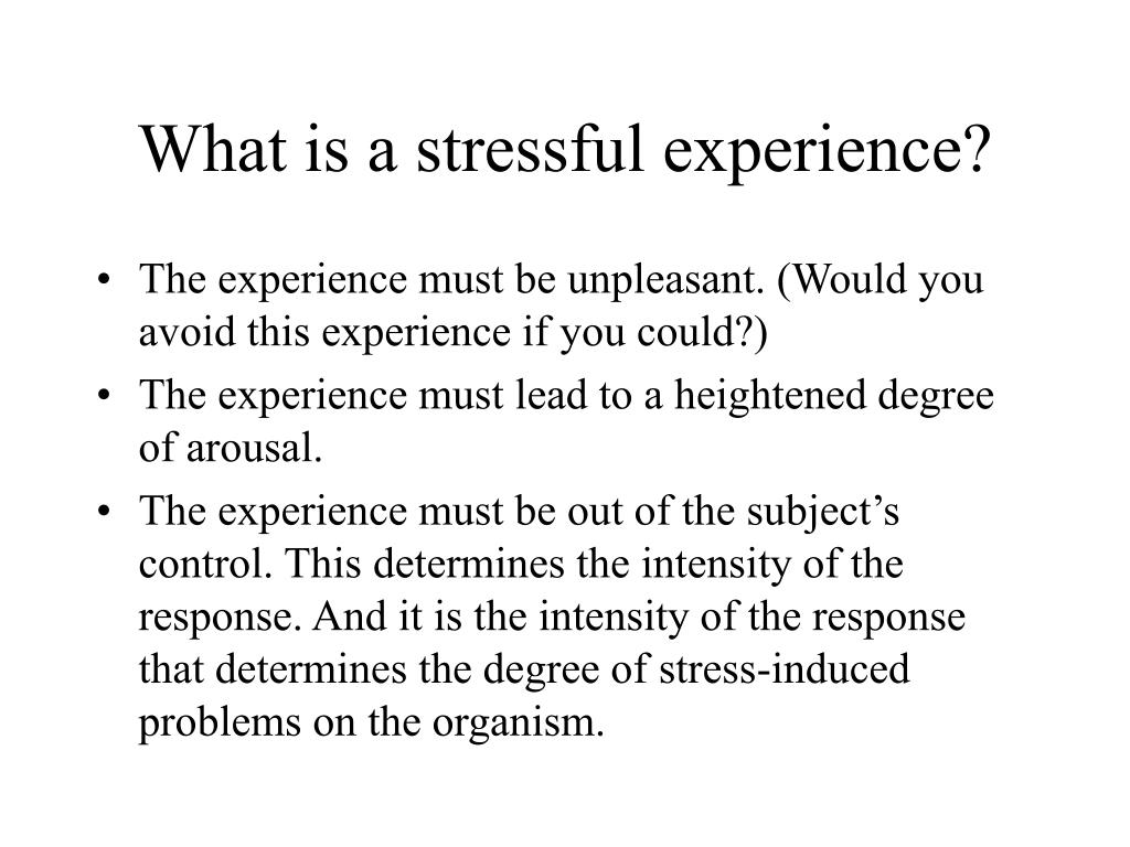 What is a stressful experience?