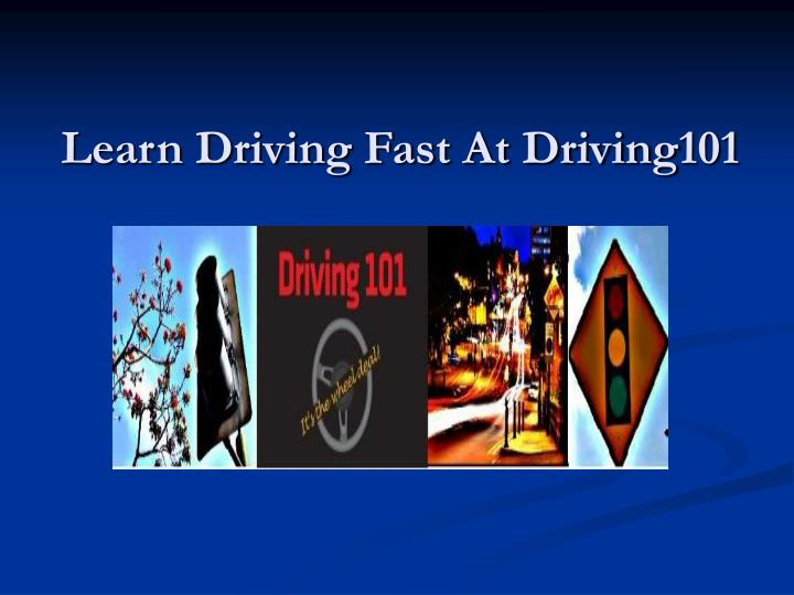 Learn driving fast at driving101