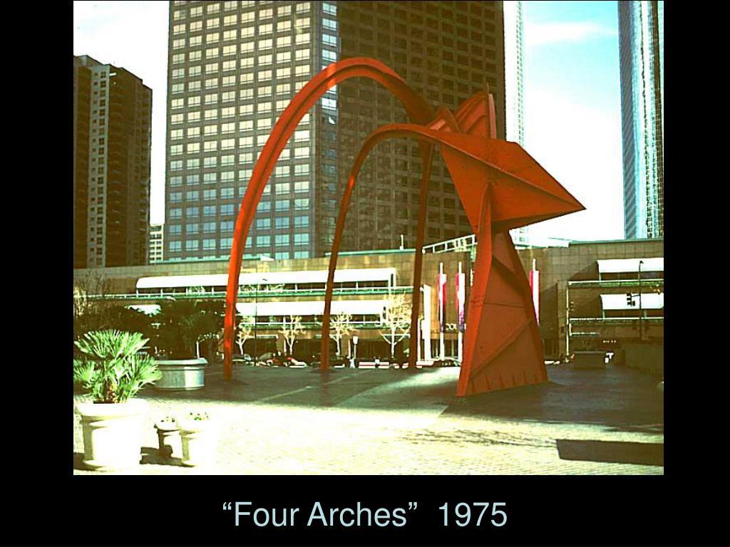 """Four Arches""  1975"