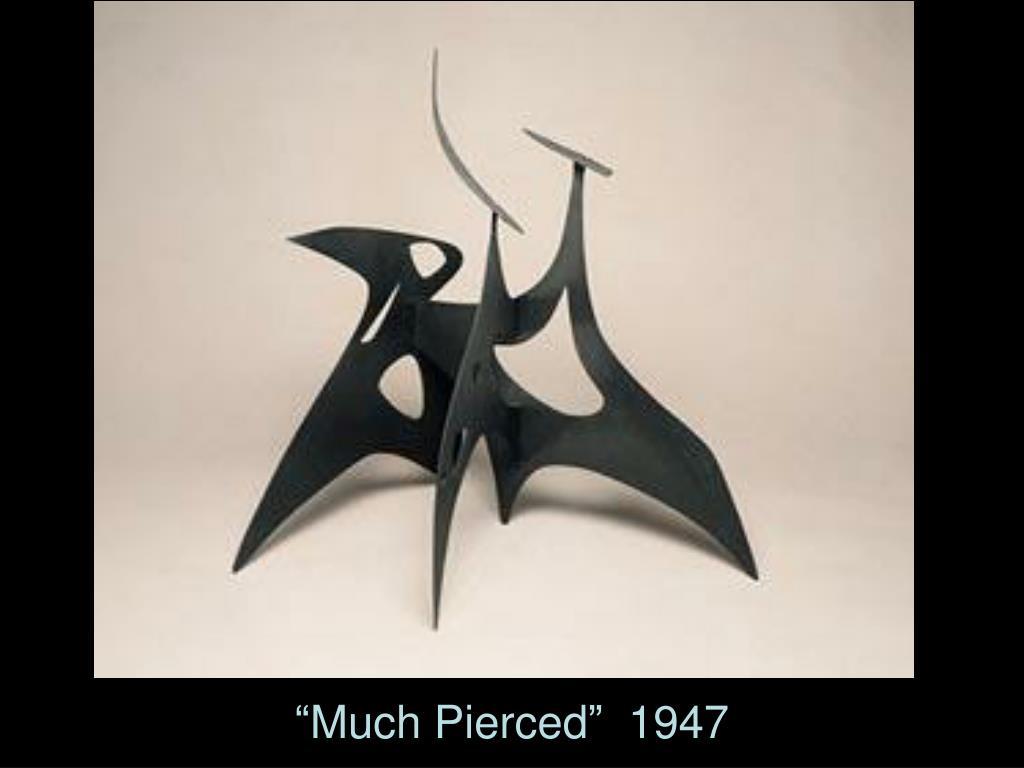 """Much Pierced""  1947"