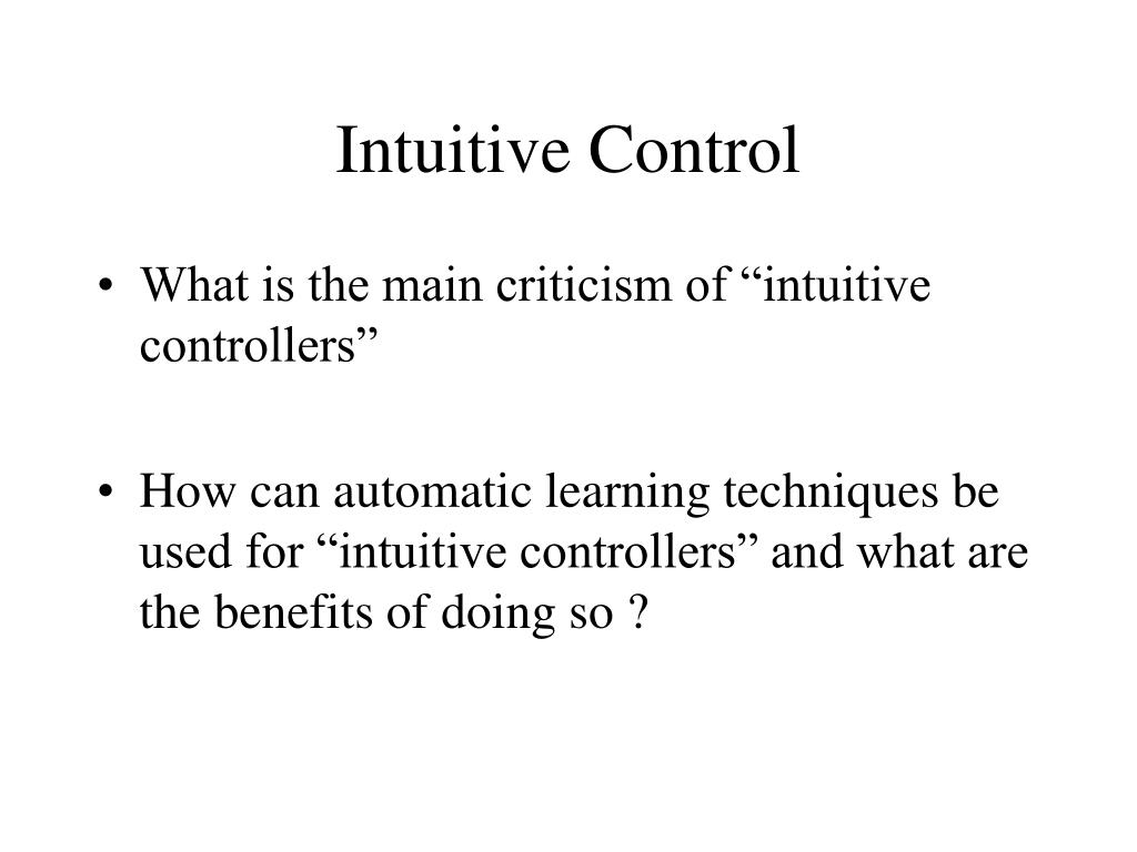Intuitive Control