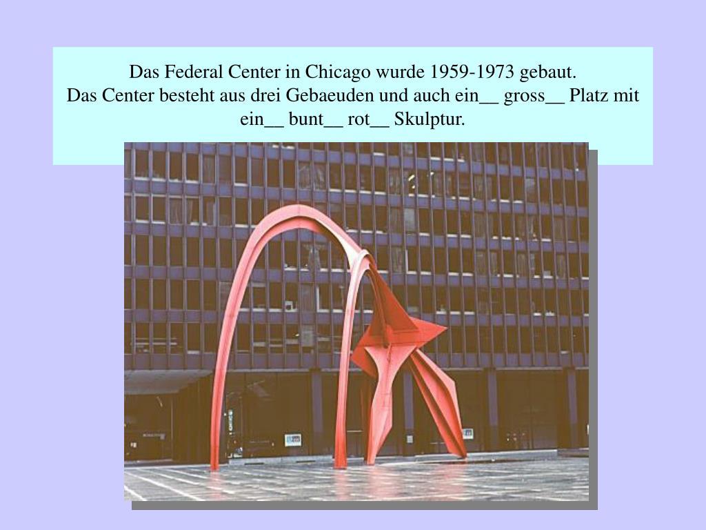 Das Federal Center in Chicago wurde 1959-1973 gebaut.