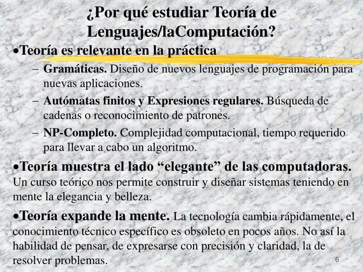 ¿Por qué estudiar Teoría de Lenguajes/laComputación?