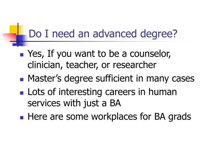 Do I need an advanced degree?