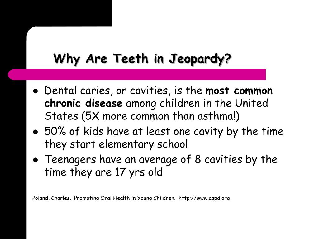 Why Are Teeth in Jeopardy?