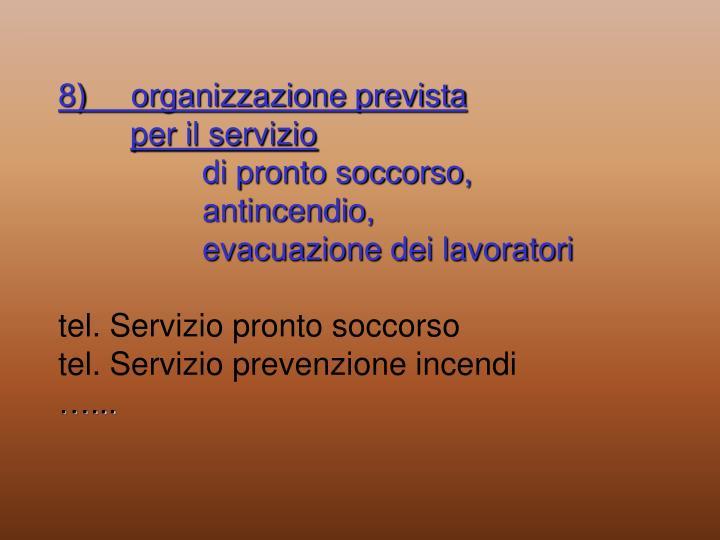 8)     organizzazione prevista
