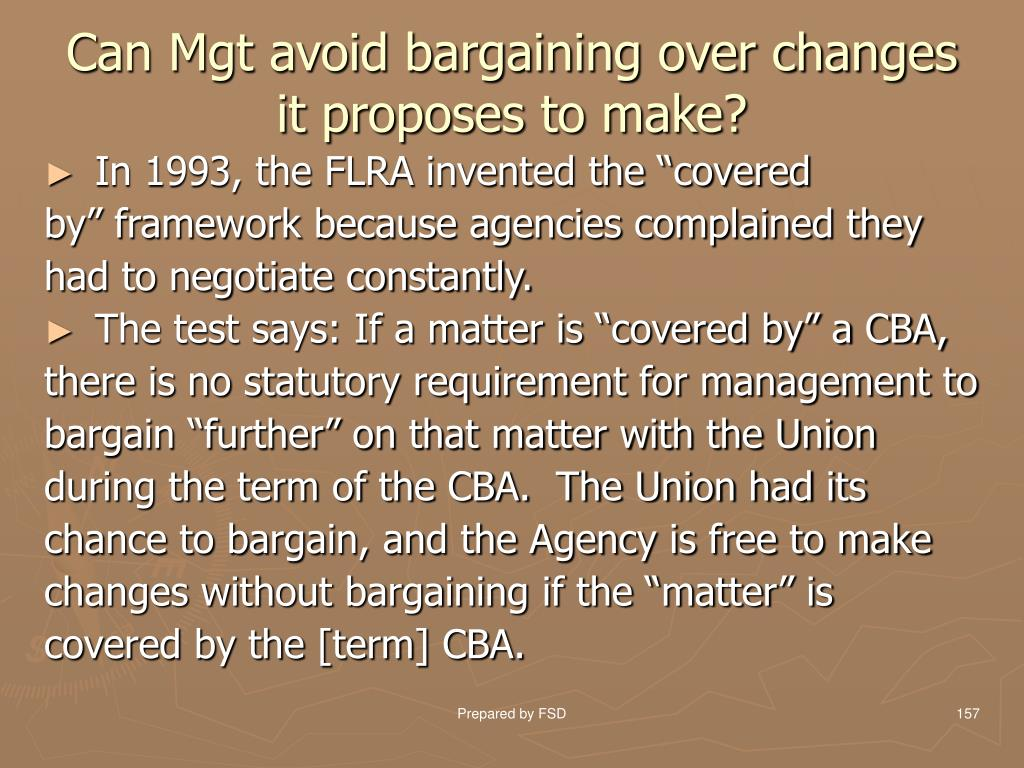 Can Mgt avoid bargaining over changes it proposes to make?