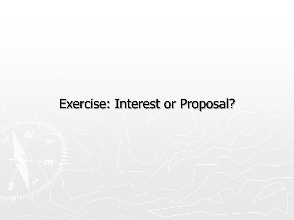 Exercise: Interest or Proposal?