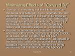 minimizing effects of covered by