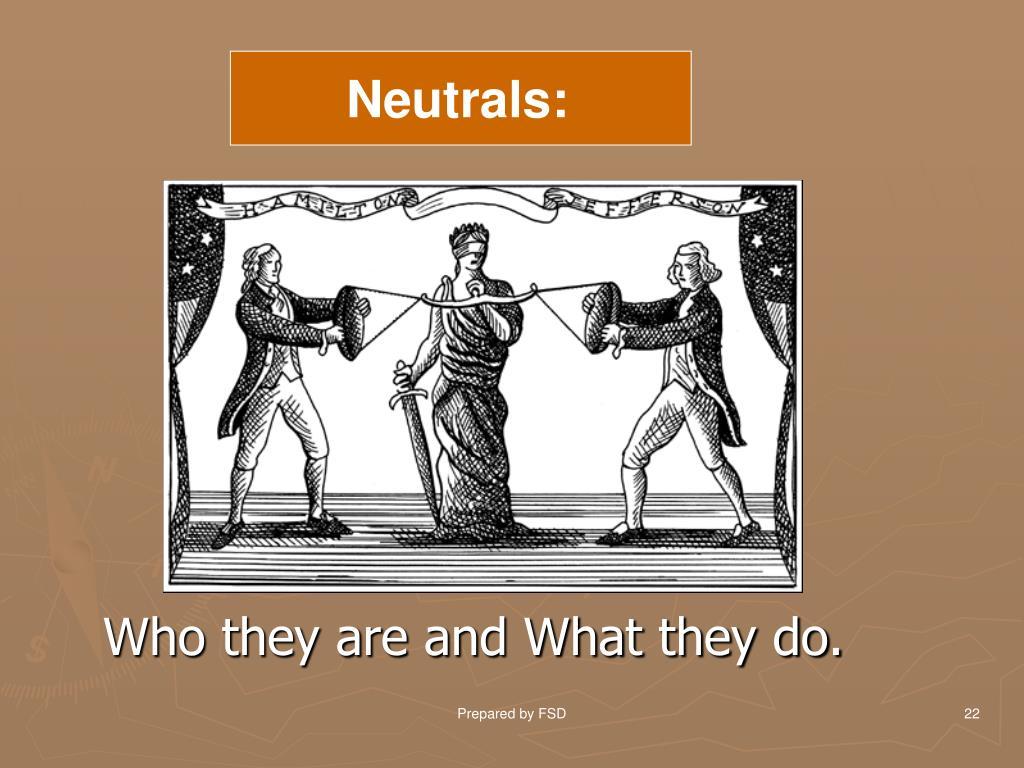 Neutrals:
