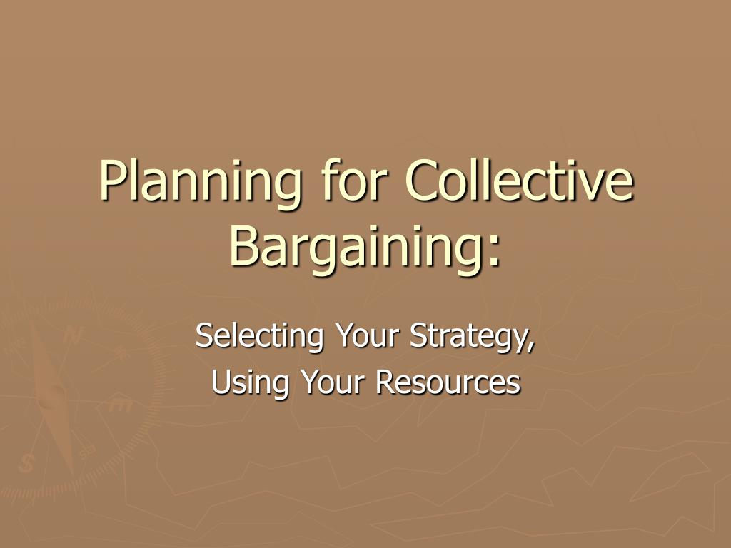 Planning for Collective Bargaining: