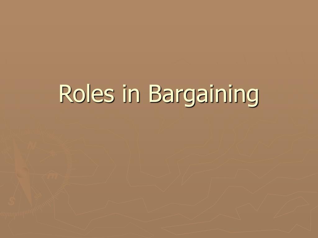 Roles in Bargaining