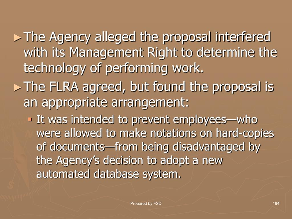 The Agency alleged the proposal interfered with its Management Right to determine the technology of performing work.