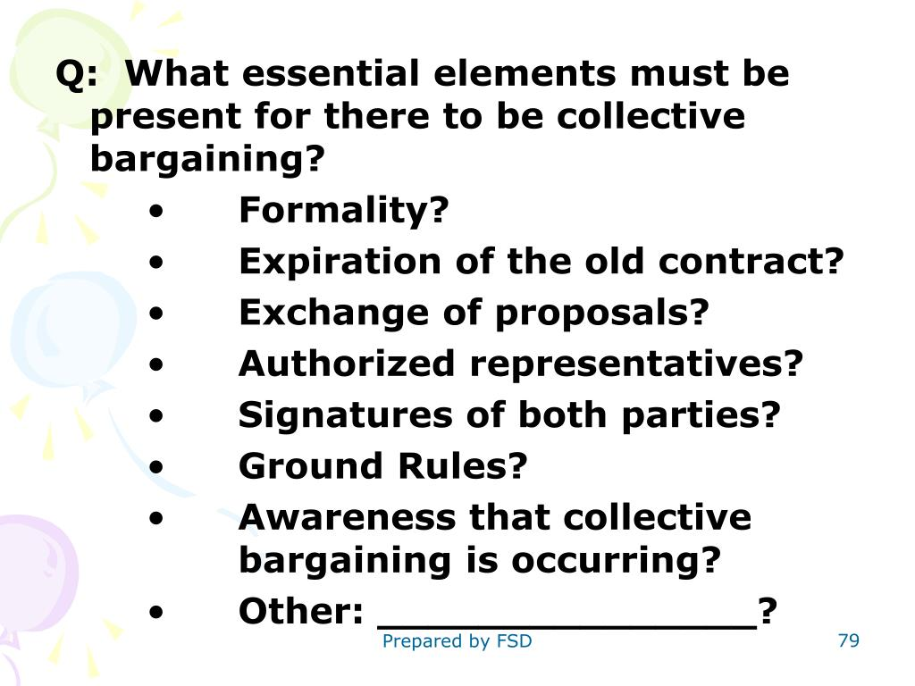 Q:  What essential elements must be present for there to be collective bargaining?