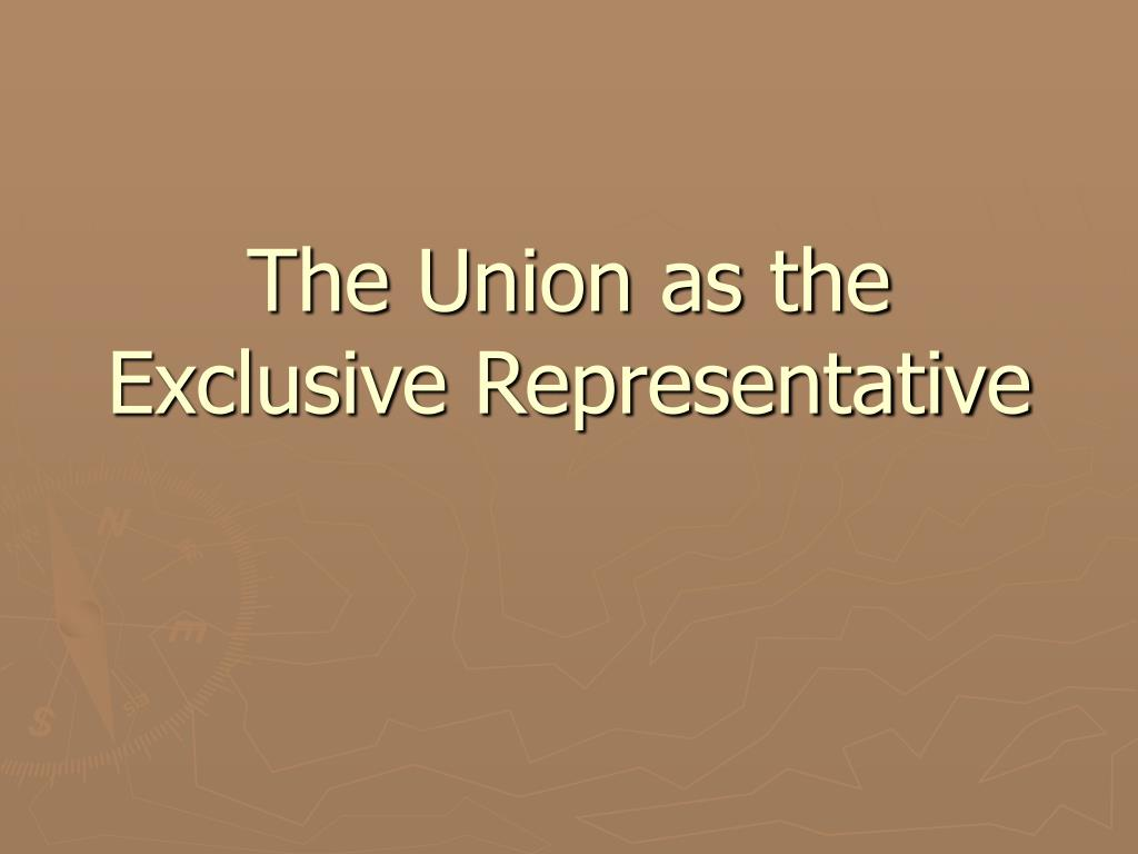 The Union as the Exclusive Representative