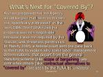 what s next for covered by