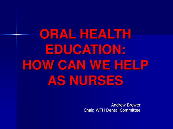 Oral health education how can we help as nurses