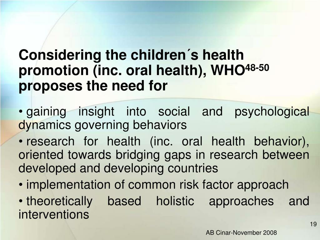 Considering the children´s health promotion (inc. oral health), WHO