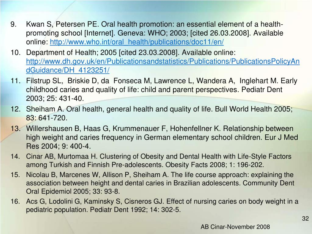 Kwan S, Petersen PE. Oral health promotion: an essential element of a health-promoting school [Internet]. Geneva: WHO; 2003; [cited 26.03.2008
