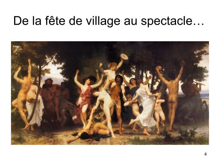 De la fête de village au spectacle…
