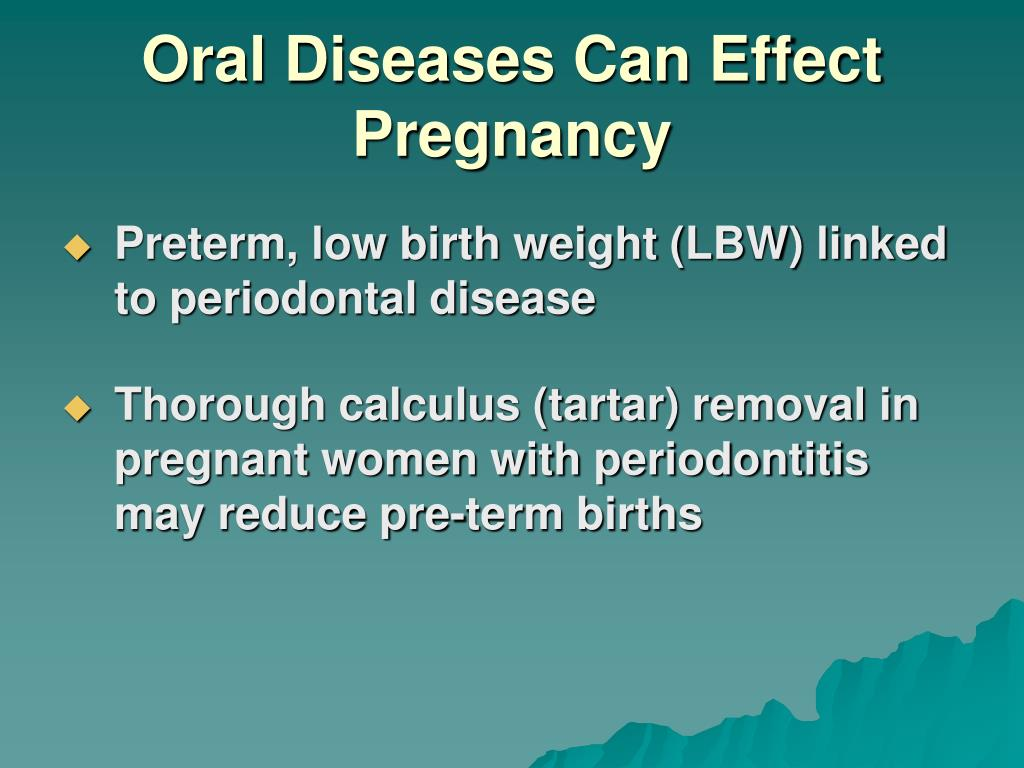 Oral Diseases Can Effect Pregnancy