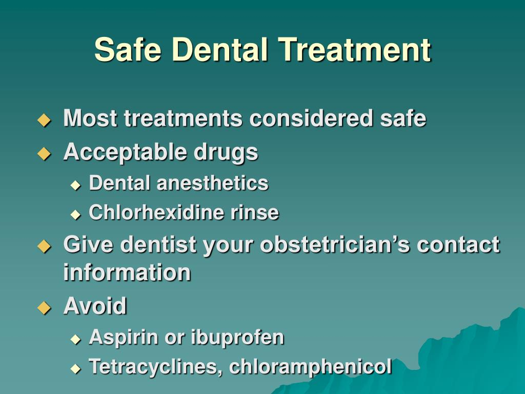 Safe Dental Treatment