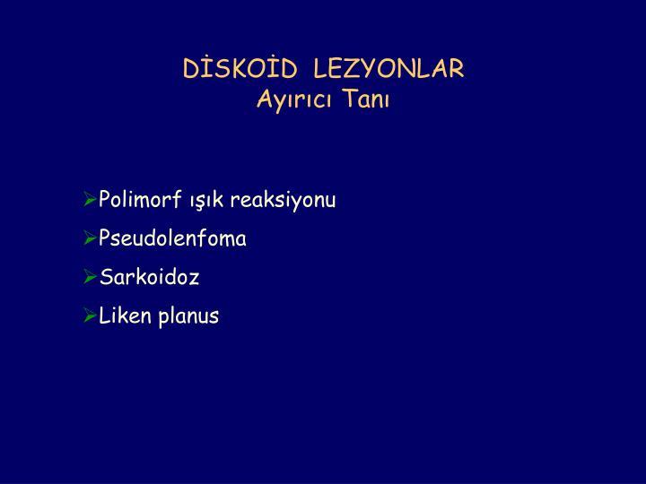 DİSKOİD  LEZYONLAR