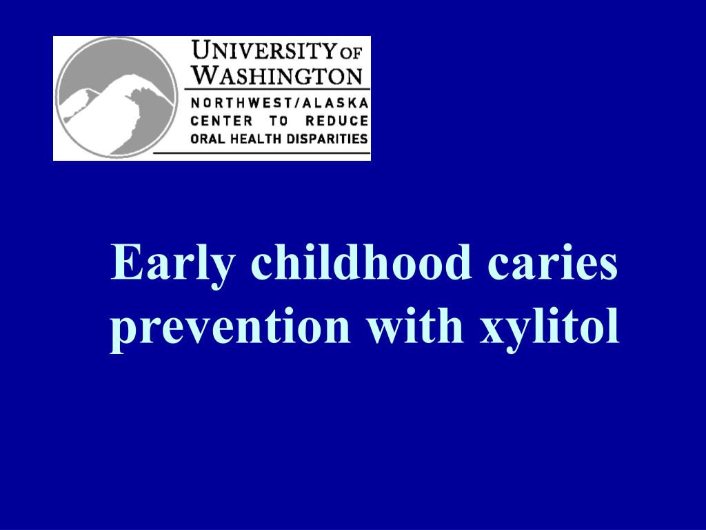 Early childhood caries prevention with xylitol