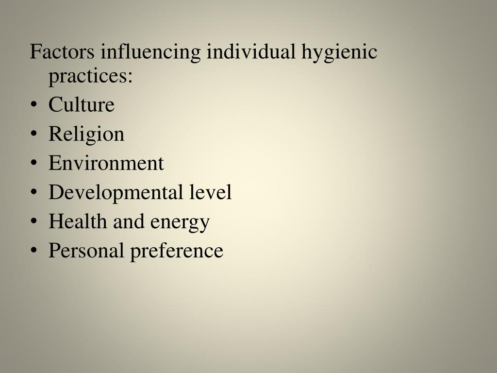 Factors influencing individual hygienic practices: