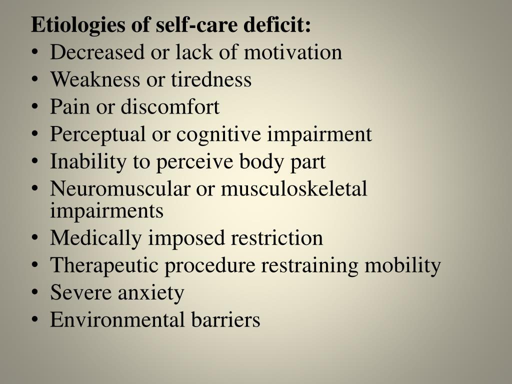 Etiologies of self-care deficit: