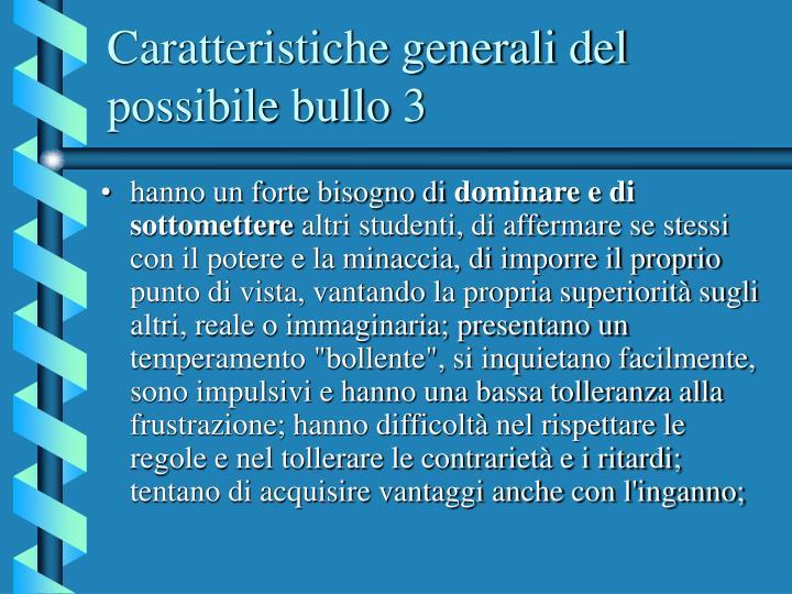 Caratteristiche generali del possibile bullo 3