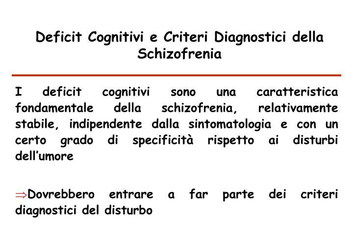 Deficit Cognitivi e Criteri Diagnostici della Schizofrenia